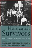 Holocaust Survivors : Resettlement, Memories, Identities, Ofer, Dalia and Ouzan, Françoise S., 0857452479