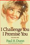I Challenge You...I Promise You..., Paul H. Dunn and Deborah Eyre, 0884942473