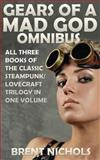 Gears of a Mad God Omnibus, Brent Nichols, 1480062472
