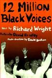 Twelve Million Black Voices : A Folk History of the Negro in the U. S., Wright, Richard, 1560252472