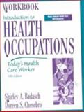 Introduction to Health Occupations : Today's Health Care Worker, Shirley A. Badasch, Doreen S. Chesebro, 0130132470
