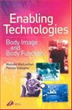 Enabling Technologies in Rehabilitation : Body Image and Body Function, MacLachlan, Malcolm and Gallagher, Pamela, 0443072477