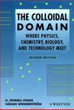 The Colloidal Domain : Where Physics, Chemistry, Biology, and Technology Meet, Evans, D. Fennell and Wennerström, Håkan, 0471242470