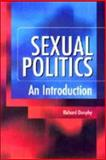 Sexual Politics : An Introduction, Dunphy, Richard, 0748612475
