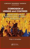 Corrosion of Linings and Coatings : Cathodic and Inhibitor Protection and Corrosion Monitoring, Schweitzer, P.E., Philip A, 0849382475