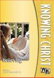 Knowing Christ, Ray E., Sr. Barnwell, 0898272475