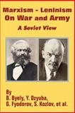 Marxism-Leninism on War and Army : A Soviet View, B. Byely, Y. Dzyuba, 141020247X