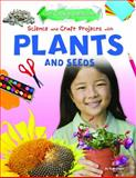 Science and Craft Projects with Plants and Seeds, Ruth Owen, 1477702474