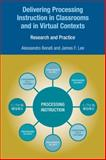 Delivering Processing Instruction in Classrooms and in Virtual Contexts : Research and Practice, Benati, Alessandro G. and Lee, James F., 1845532473