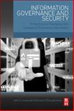 Information Governance and Security : Protecting and Managing Your Company's Proprietary Information, Iannarelli, John and O'Shaughnessy, Michael, 0128002476