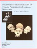 Interpreting the Past : Essays on Human, Primate, and Mammal Evolution, Pilbeam, David R. and Lieberman, Daniel, 0391042475