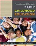 Foundations and Change in Early Childhood Education, Dever, Martha T. and Falconer, Renee C., 0471472476