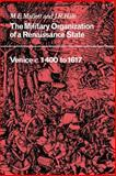 The Military Organisation of a Renaissance State : Venice C. 1400 To 1617, Mallett, M. E. and Hale, J. R., 0521032474