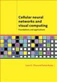 Cellular Neural Networks and Visual Computing : Foundations and Applications, Chua, Leon O. and Roska, Tamas, 0521652472