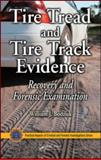 Tire Tread and Tire Track Evidence : Recovery and Forensic Examination, Bodziak, William J., 084937247X