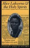 Alice and the Spirits : War in Northern Uganda, 1985-97, Behrend, Heike, 0852552475