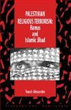 Palestinian Religious Terrorism : Hamas and Islamic Jihad, Alexander, Yonah, 157105247X