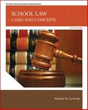 School Law : Cases and Concepts, La Morte, Michael W. and Dayton, John P., 0137072473