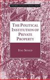 The Political Institution of Private Property, Sened, Itai, 0521572479