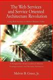 The Web Services and Service Oriented Architecture Revolution, Melvin Greer, 0595382479