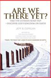 Are We There Yet?, Jeff B. Copelan, 0595452477