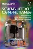 Systems Lifecycle Cost-Effectiveness : The Commercial Design and Human Factors of Systems Engineering, Pica, Massimo, 1409462471