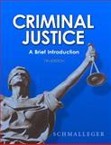 Criminal Justice, Frank J. Schmalleger, 0132252473