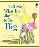 Tell Me What It's Like to Be Big, Joyce Dunbar, 015205247X