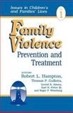 Family Violence Vol. 1 : Prevention and Treatment, Hampton, Robert L. and Gullotta, Thomas P., 0803952473
