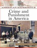 Crime and Punishment in America, Wolcott, David B. and Head, Tom, 0816062471