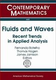 Fluids and Waves : Recent Trends in Applied Analysis, , 0821842471