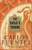 The Eagle's Throne, Carlos Fuentes, 1400062470