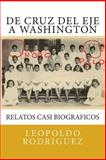 De Cruz Del Eje a Washington, Leopoldo Rodríguez, 1484082478