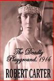 The Deadly Playground 1914, Robert Carter, 1499552475
