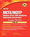 The Real MCTS/MCITP Exam 70-643 Prep Kit : Independent and Complete Self-Paced Solutions, Piltzecker, Anthony and Posey, Brien, 1597492477