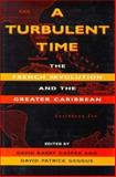 A Turbulent Time : The French Revolution and the Greater Caribbean, Gaspar, David B. and Geggus, David P., 0253332478