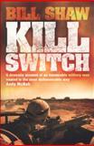 Kill Switch, Bill Shaw, 0755362470