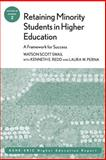 Retaining Minority Students in Higher Education : A Framework for Success, AEHE Staff and Perna, Laura W., 0787972479