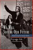 We Will Secure Our Future : Empowering the Navajo Nation, Zah, Peterson and Iverson, Peter, 0816502471