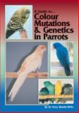 A Guide to Colour Mutations and Genetics in Parrots, Martin, Terry, 0957702477