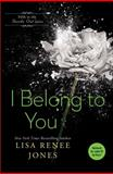 I Belong to You, Lisa Renee Jones, 1476772479