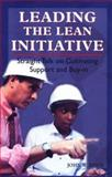 Leading the Lean Initiative : Straight Talk on Cultivating Support and Buy-In, Davis, John W., 1563272474