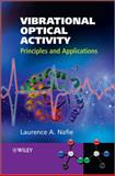 Vibrational Optical Activity : Principles and Applications, Nafie, Laurence A., 0470032480