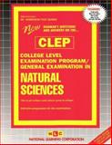 CLEP Natural Sciences : New Rudman's Questions and Answers on the... College Level Examination Program/General Examination in Natural Sciences, Jack Rudman, 0837352487