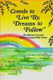 Creeds to Live by, Dreams to Follow, Susan Polis Schutz, 0883962489