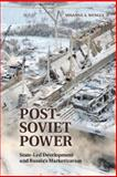 Post-Soviet Power : State-Led Development and Russia's Marketization, Wengle, Susanne A., 1107072484