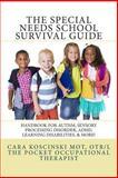 The Special Needs SCHOOL Survival Guide, Cara Koscinski, 1499672489