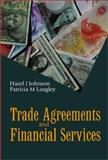 Trade Agreements and Financial Services, Hazel J. Johnson, Patricia M. Langley, 9810242484