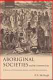Aboriginal Societies and the Common Law : A History of Sovereignty, Status, and Self-Determination, McHugh, P. G., 019825248X