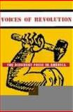 Voices of Revolution : The Dissident Press in America, Streitmatter, Rodger, 0231122489